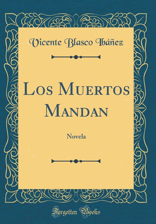 Los muertos mandas de Vicente Blasco Ibañez